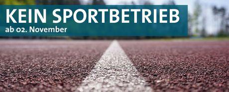 Kein Sportbetrieb ab 02. November 2020